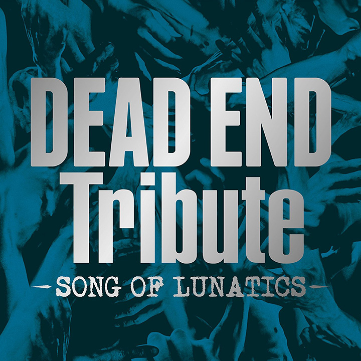 Dead End Tribute -Song Of Lunatics-