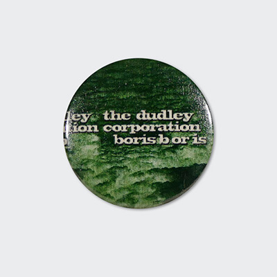 """Boris / The Dudley Corporation"" Badge"